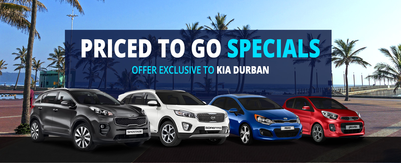 Priced to Go specials - Exclusive to KIA Durban